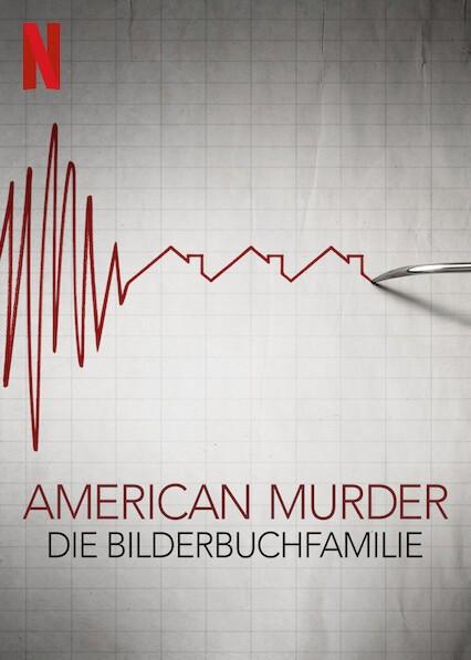 American Murder: Die Bilderbuchfamilie